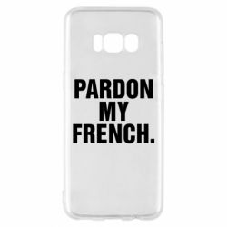 Чехол для Samsung S8 Pardon my french.