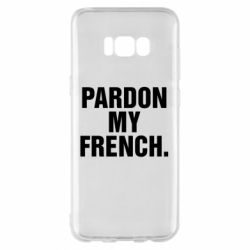 Чехол для Samsung S8+ Pardon my french.