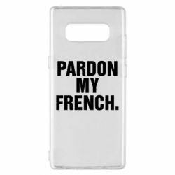 Чехол для Samsung Note 8 Pardon my french.