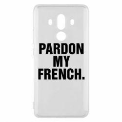 Чехол для Huawei Mate 10 Pro Pardon my french. - FatLine