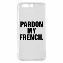 Чехол для Huawei P10 Plus Pardon my french. - FatLine