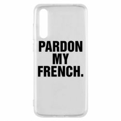 Чехол для Huawei P20 Pro Pardon my french. - FatLine
