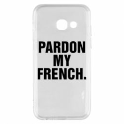 Чехол для Samsung A3 2017 Pardon my french.