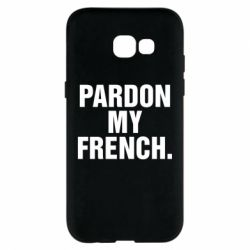 Чехол для Samsung A5 2017 Pardon my french.