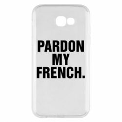 Чехол для Samsung A7 2017 Pardon my french.