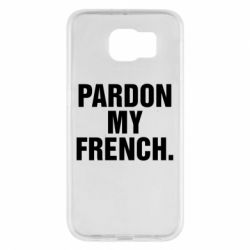 Чехол для Samsung S6 Pardon my french.