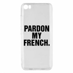 Чехол для Xiaomi Mi5/Mi5 Pro Pardon my french.