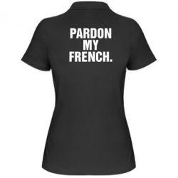 Женская футболка поло Pardon my french. - FatLine