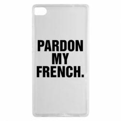 Чехол для Huawei P8 Pardon my french. - FatLine