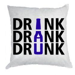 Подушка Drink Drank Drunk
