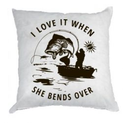 Подушка I love it when she bends over