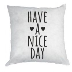 "Подушка Text: ""Have a nice day"""