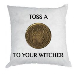 Подушка Toss a coin to your witcher ( орен )