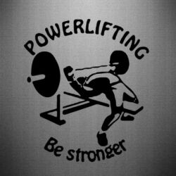 Наклейка Powerlifting be Stronger - FatLine