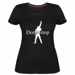 Жіноча стрейчева футболка Queen Don't stop