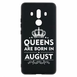 Чохол для Huawei Mate 10 Pro Queens are born in August - FatLine