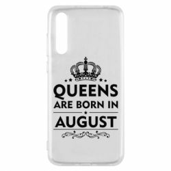 Чохол для Huawei P20 Pro Queens are born in August - FatLine