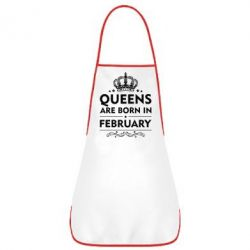 Фартук Queens are born in February - FatLine