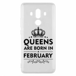 Чехол для Huawei Mate 10 Pro Queens are born in February - FatLine