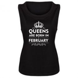 Женская майка Queens are born in February - FatLine