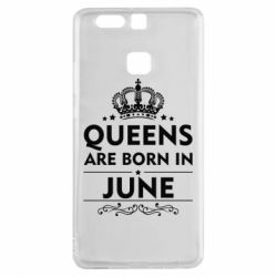 Чехол для Huawei P9 Queens are born in June - FatLine