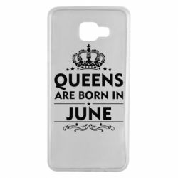 Чехол для Samsung A7 2016 Queens are born in June - FatLine