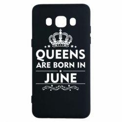 Чехол для Samsung J5 2016 Queens are born in June - FatLine