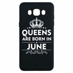 Чехол для Samsung J7 2016 Queens are born in June - FatLine