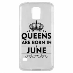 Чехол для Samsung S5 Queens are born in June - FatLine