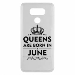 Чехол для LG G6 Queens are born in June - FatLine