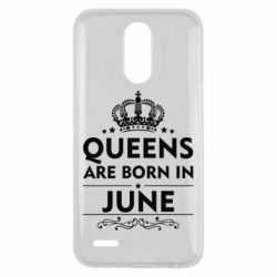 Чехол для LG K10 2017 Queens are born in June - FatLine