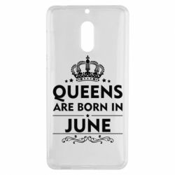 Чехол для Nokia 6 Queens are born in June - FatLine
