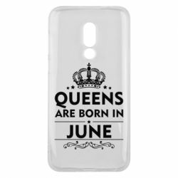 Чехол для Meizu 16 Queens are born in June - FatLine