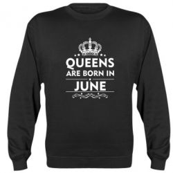 Реглан (свитшот) Queens are born in June - FatLine