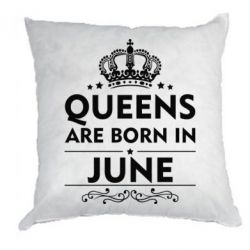 Подушка Queens are born in June - FatLine