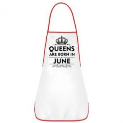 Фартук Queens are born in June - FatLine