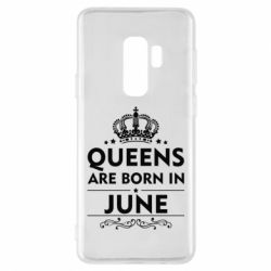 Чехол для Samsung S9+ Queens are born in June - FatLine
