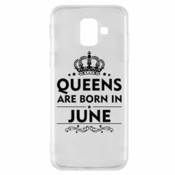 Чехол для Samsung A6 2018 Queens are born in June - FatLine