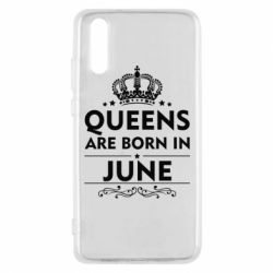 Чехол для Huawei P20 Queens are born in June - FatLine