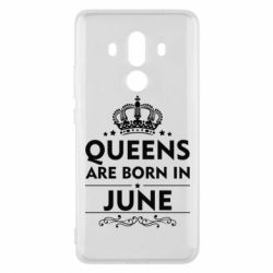 Чехол для Huawei Mate 10 Pro Queens are born in June - FatLine