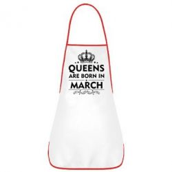 Фартук Queens are born in March - FatLine