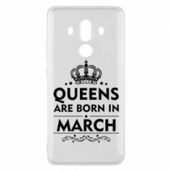 Чехол для Huawei Mate 10 Pro Queens are born in March - FatLine