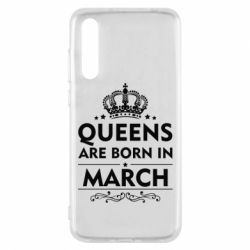Чехол для Huawei P20 Pro Queens are born in March - FatLine