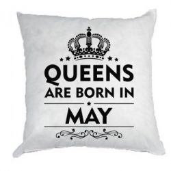 Подушка Queens are born in May - FatLine