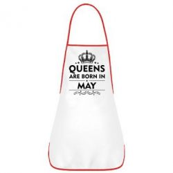 Фартук Queens are born in May - FatLine