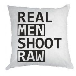Подушка Real Men Shoot RAW