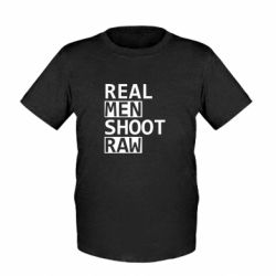 Дитяча футболка Real Men Shoot RAW