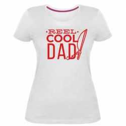 Женская стрейчевая футболка Reel cool dad