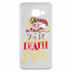 Чехол для Samsung A3 2016 Remember death is not the end