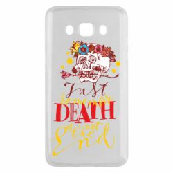Чехол для Samsung J5 2016 Remember death is not the end